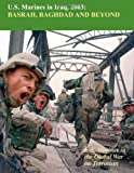 U. S. Marines in Iraq, 2003 Basrah, Baghdad and Beyond, Nicholas Reynolds, 1470097613