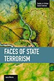 img - for Faces of State Terrorism (Studies in Critical Social Sciences) book / textbook / text book