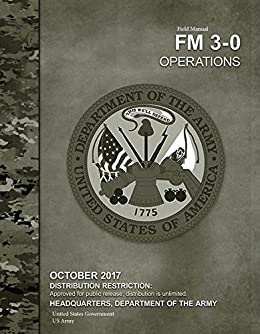 Operations: the official u. S. Army field manual fm 3-0 by u. S.