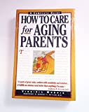 img - for How to Care for Aging Parents / Special Abridged Edition (Special Abridged Edition) book / textbook / text book