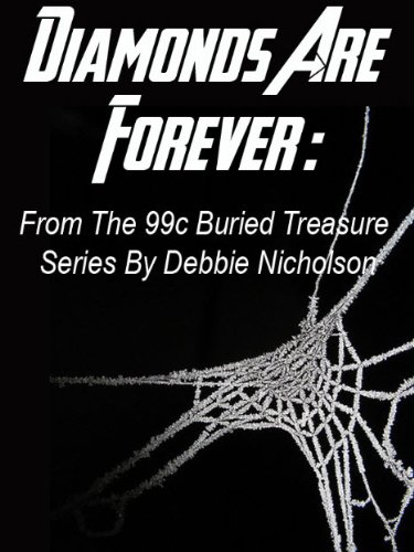 Diamonds Are Forever : From The 99c Buried Treasure Series By Debbie Nicholson