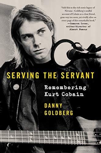 Serving the Servant: Remembering Kurt Cobain ()