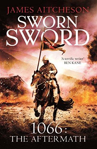Sworn Sword: 1066: The Aftermath (The Conquest) (Sword Sworn)