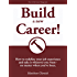 Build A New Career!: How to redefine your career and take it wherever you want - no matter where you've been. (Career Change Series Book 2)