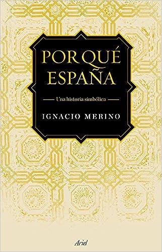Por qué España, de Ignacio Merino Bobillo