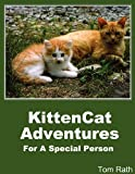 Kittencat Adventures for a Special Person, Tom Rath, 0986606545