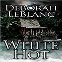 White Hot Audiobook by Deborah Leblanc Narrated by Sule Greg Wilson
