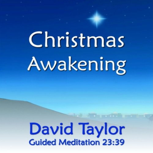 Christmas Awakening: A Relaxing Guided Meditation to Awaken Love, Peace & Joy Within You & Enrich Your Holiday Season