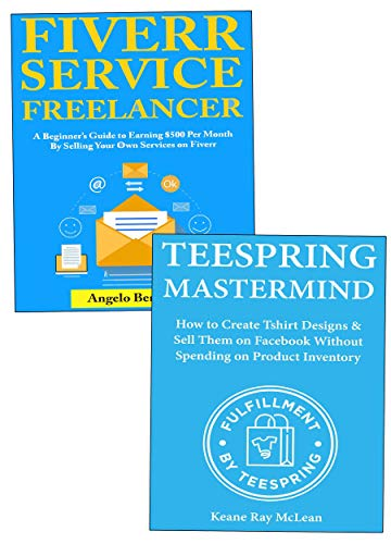 New Money (Home Business): Create a Brand New Internet Business from Scratch via Teespring or Fiverr