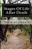 Stages of Life after Death, Yasin T. Al-Jibouri, 1494855585