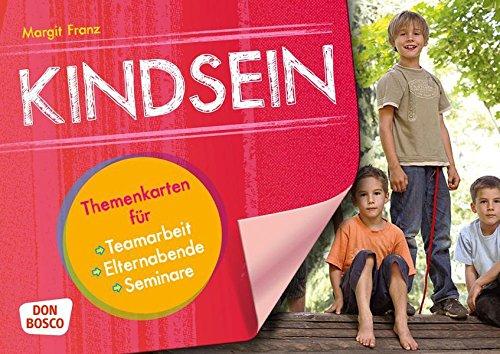 Kindsein - Themenkarten für Teamarbeit, Elternabende und Seminare (Motive für die Bildkartenbühne)