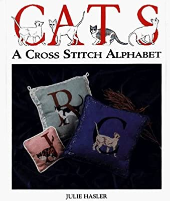 Cats: A Cross Stitch Alphabet by Julie Hasler (1994-07-02)