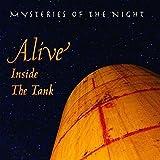 Alive Inside The Tank