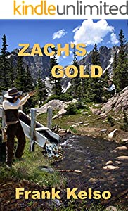 Zach's Gold: A Classic Western Adventure (The Jeb & Zach Western Series Book 2)