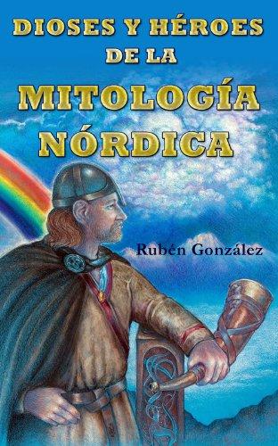 dioses-y-heroes-de-la-mitologia-nordica-spanish-edition