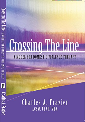 Crossing The Line: A Model for Domestic Violence Therapy