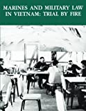 Marines and Military Law In Vietnam: Trail by Fire