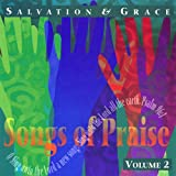 Salvation And Grace - Songs Of Praise Collection Volume 2