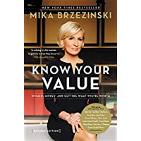 Knowing Your Value: Women, Money and Getting What You're Worth