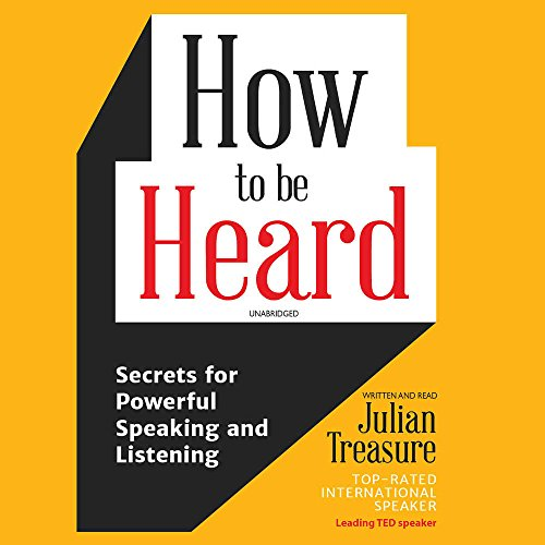 How to Be Heard: Secrets for Powerful Speaking and Listening, Library Edition by Blackstone Pub