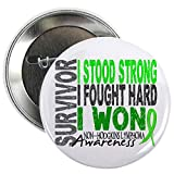 "CafePress - Survivor 4 Non-Hodgkin's Lymphoma Shirts And Gifts - 2.25"" Button"