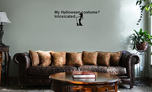 DECAL SERPENT My Halloween Costume Is Intoxicated Funny Drunk Witch Vinyl Wall Mural Decal Home Decor Sticker (BLACK) -