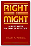 Right Is Might, Richard W. Wetherill, 1881074005