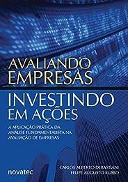 Avaliando Empresas, Investindo em Ações: a Aplicação Prática da Análise Fundamentalista na Avaliação de Empres
