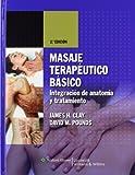 Masaje terapéutico básico: Integración de anatomía y tratamiento (Spanish Edition)