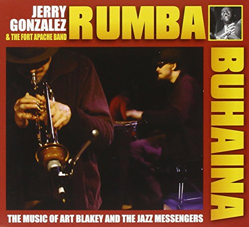 Rumba Buhaina - The Music of Art Blakey and the Jazz Messengers - Messenger Band