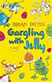 Gargling with Jelly: A Collection of Poems (Puffin Poetry)