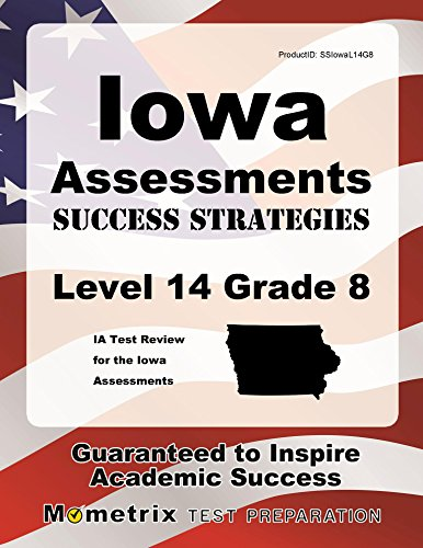 Iowa Assessments Success Strategies Level 14 Grade 8 Study Guide: IA Test Review for the Iowa Assessments