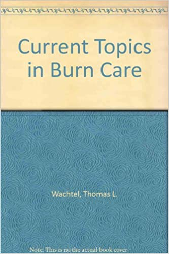 Current Topics in Burn Care: A Collection from Topics in Emergency