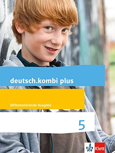 deutsch.kombi plus 5. Differenzierende Allgemeine Ausgabe: Schülerbuch Klasse 5 (deutsch.kombi plus. Differenzierende Ausgabe ab 2015)