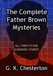The Complete Father Brown Mysteries ($.99 Mystery Classics)