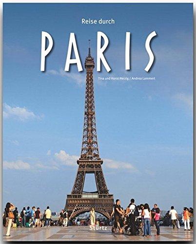 Reise durch PARIS - Ein Bildband mit über 190 Bildern auf 140 Seiten - STÜRTZ Verlag