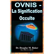 OVNIS - La Signification Occulte (French Edition)