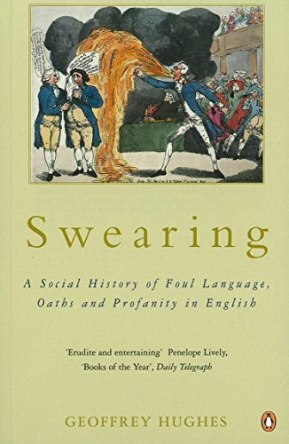Swearing: A Social History of Foul Language, Oaths, and Profanity in English by Penguin Books