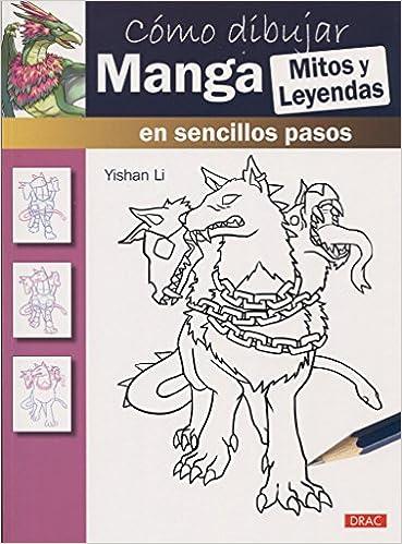 COMO DIBUJAR MANGA MITOS Y LEYENDAS: Yishan Li: 9788498745528: Amazon.com: Books