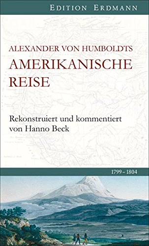 Amerikanische Reise 1799-1804: Rekonstruiert und kommentiert von Hanno Beck