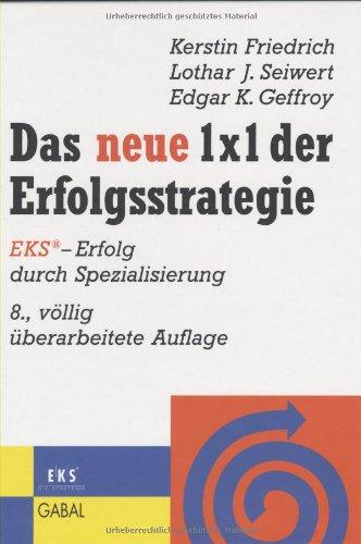 Das neue 1 × 1 der Erfolgsstrategie: EKS - Erfolg durch Spezilaisierung