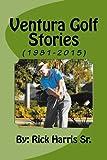 Ventura Golf Stories (1981-2015)