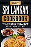Sri Lankan Cookbook: Traditional Sri Lankan Recipes Made Easy