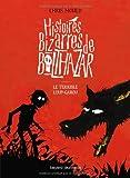 """Afficher """"Histoires bizarres de Balthazar n° 1 Le terrible loup-garou"""""""