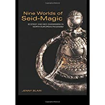 Nine Worlds of Seid-Magic: Ecstasy and Neo-Shamanism in North European Paganism