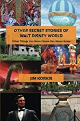 OTHER Secret Stories of Walt Disney World: Other Things You Never Knew You Never Knew Paperback