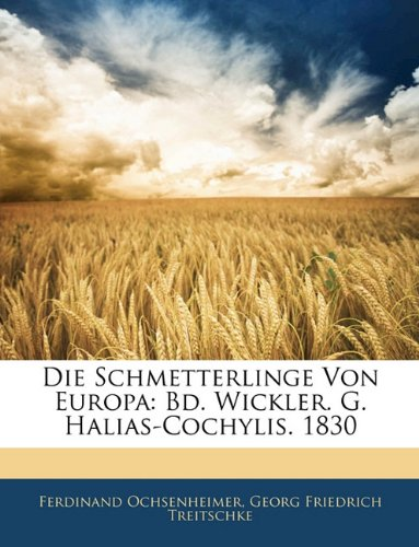 Die Schmetterlinge Von Europa: Bd. Wickler. G. Halias-Cochylis. 1830, Neunter Band (German Edition) pdf