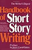 Handbook of Short Story Writing: v.1: Vol 1 (Writer's Digest Handbook of Short Story Writing)