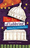 Often the whipping boys of politicians and pundits, lobbyists are the recipients of lampooning stump portrayals and sensationalized news coverage. Little attention is given to how most lobbyists simply do their job or become effective at what they...