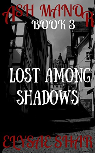 Lost Among Shadows (Ash Manor Book 3)